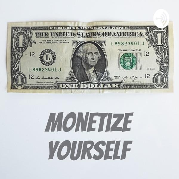 Monetize Yourself