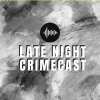 Late Night Crimecast podcast