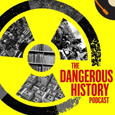 The Dangerous History Podcast