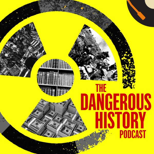 The Dangerous History Podcast | Podbay