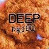 Deep Fried artwork