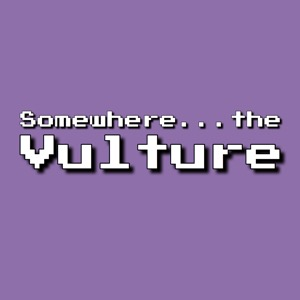 Somewhere the Vulture