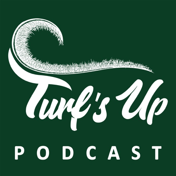 Turf's Up Podcast