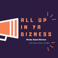 All Up In Ya Bizness podcast