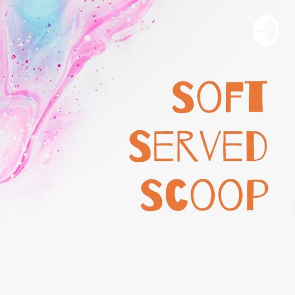 Soft Served Scoop