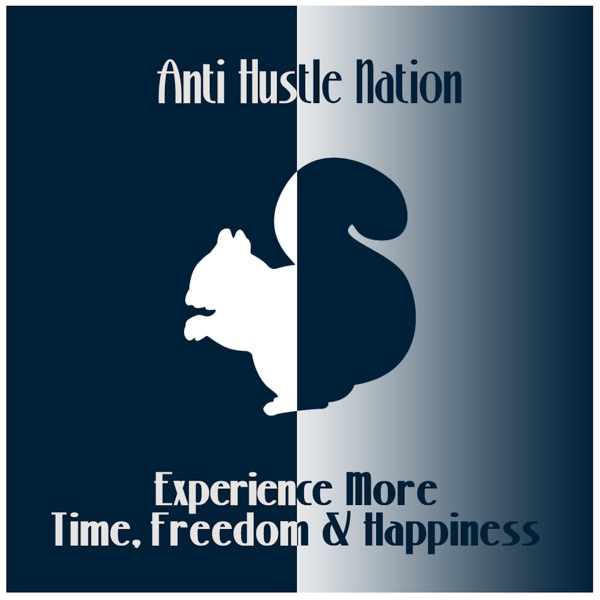 AntiHustle Nation Podcast