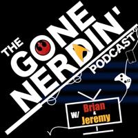 Gone Nerdin: The Nerdiest News & Comedy Podcast, For Nerds podcast