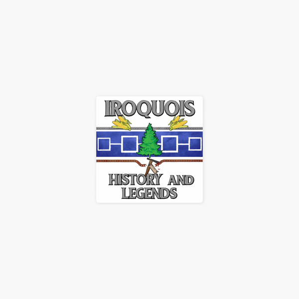 Iroquois History and Legends on Apple Podcasts