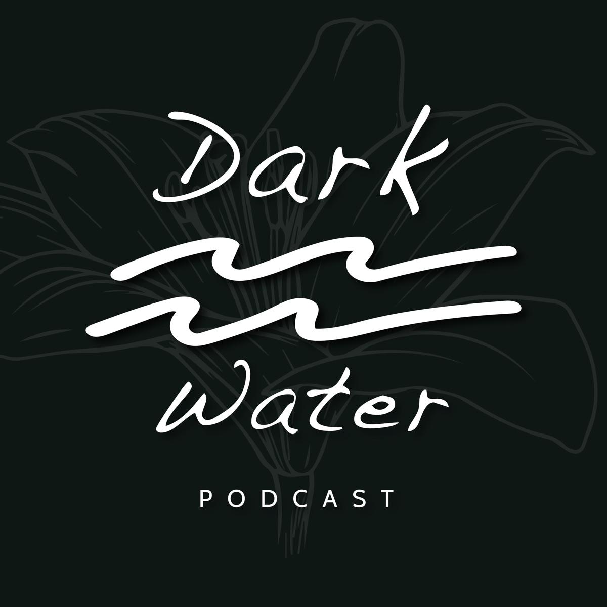 Dark Water Podcast