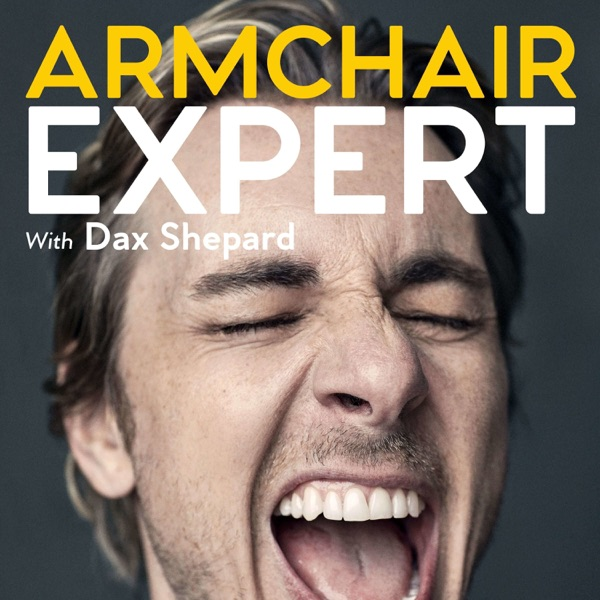 Armchair Expert with Dax Shepard podcast show image