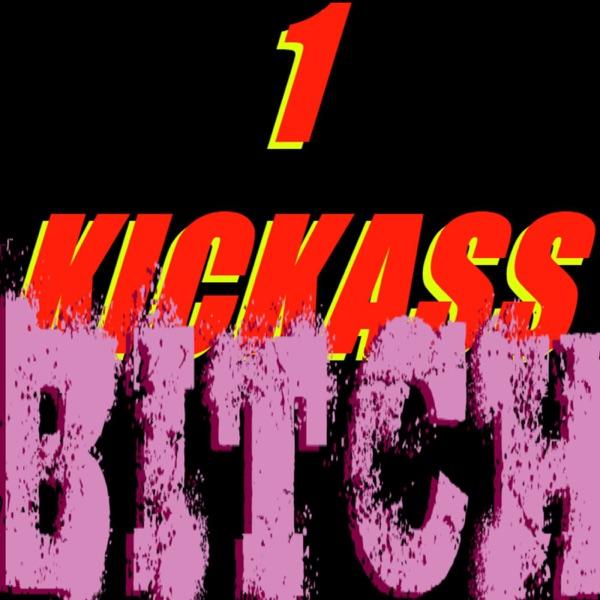 1 KICKASS BITCH