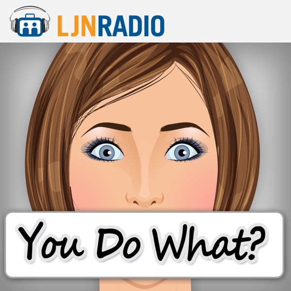LJNRadio: You Do What?