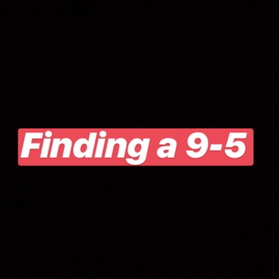 finding a 9-5