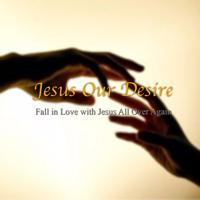 Jesus Our Desire podcast