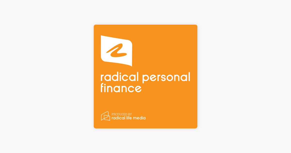 Radical Personal Finance on Apple Podcasts
