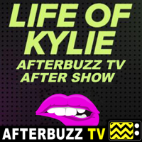 Life of Kylie Reviews and After Show - AfterBuzz TV podcast