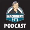 Machinery Pete Podcast artwork