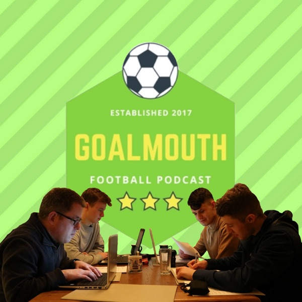 Goalmouth Podcast