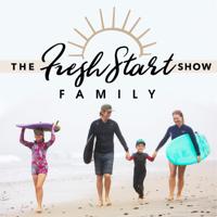 Fresh Start Family Show podcast