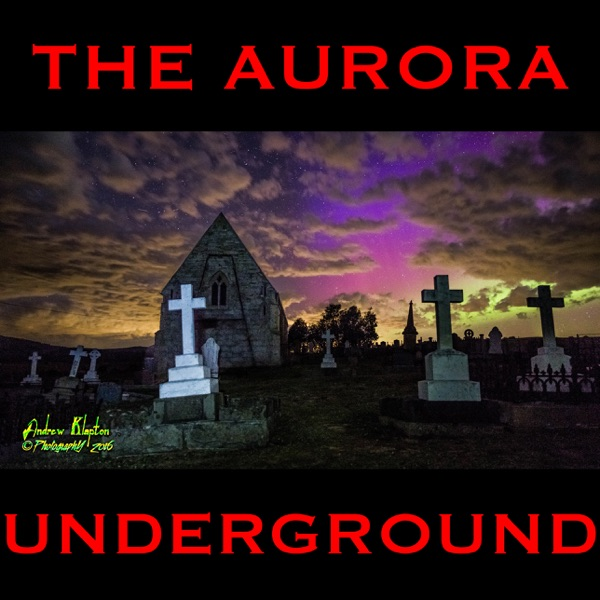 The Aurora Underground