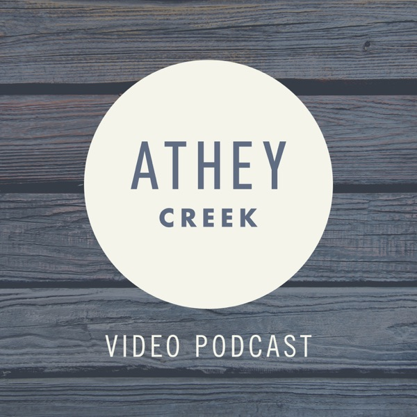 Athey Creek: Video Podcast