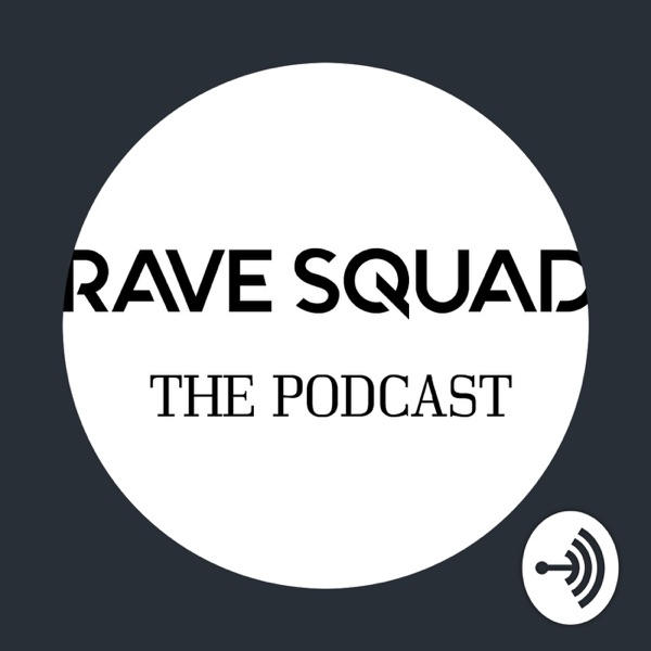 Rave Squad The Podcast