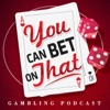 Gambling Podcast: You Can Bet on That artwork