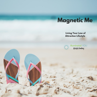 Magnetic Me: You + Law of Attraction podcast