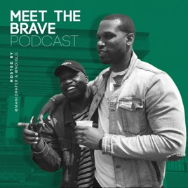 Meet The Brave on Apple Podcasts