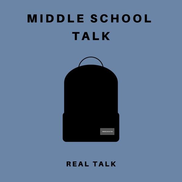 Middle School Talk