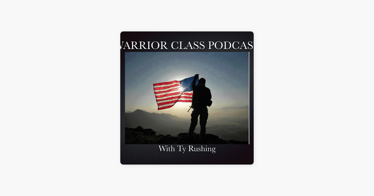 Warrior Class Podcast on Apple Podcasts
