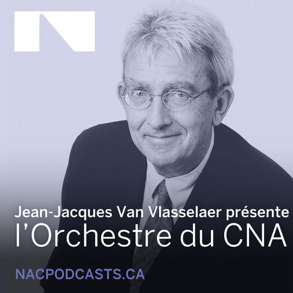 L'Orchestre du CNA avec JJ Van Vlasselaer podcast show image
