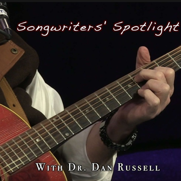 Songwriters' Spotlight with Dr. Dan Russell