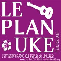 Le Plan Uke podcast