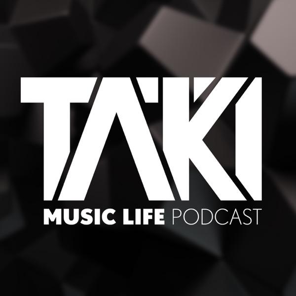 DJ TAKI Music Life Podcast
