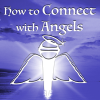 How to Connect with Angels Podcast podcast
