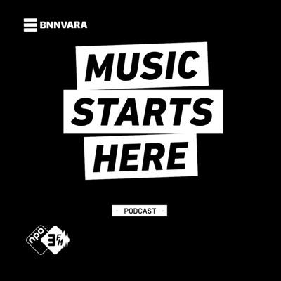 De Music Starts Here podcast:NPO 3FM / BNNVARA