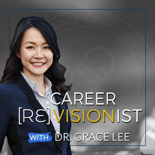 Career Revisionist with Dr. Grace Lee