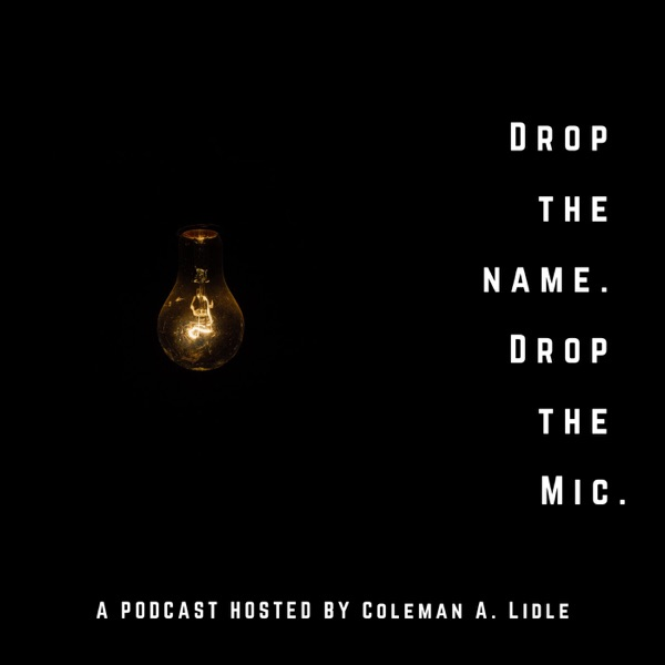 Drop the Name. Drop the Mic.