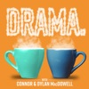 DRAMA. with Connor & Dylan MacDowell artwork