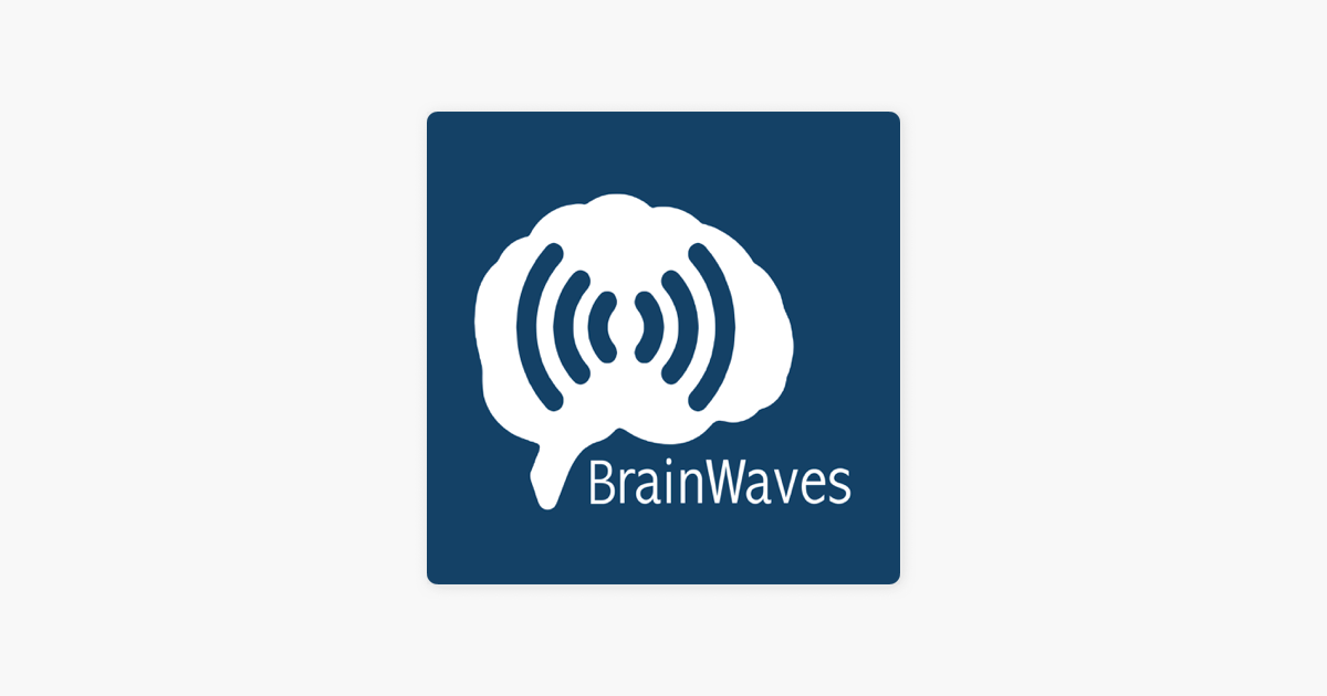 BrainWaves: A Neurology Podcast on Apple Podcasts