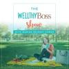 Wellthy Boss Show