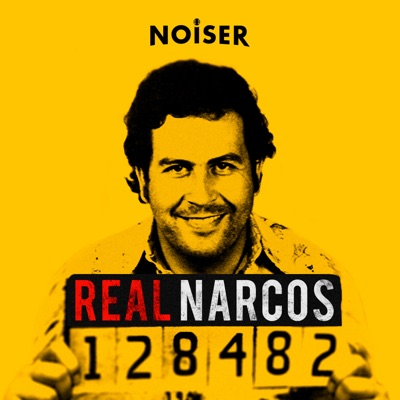 Real Narcos:Noiser Podcasts