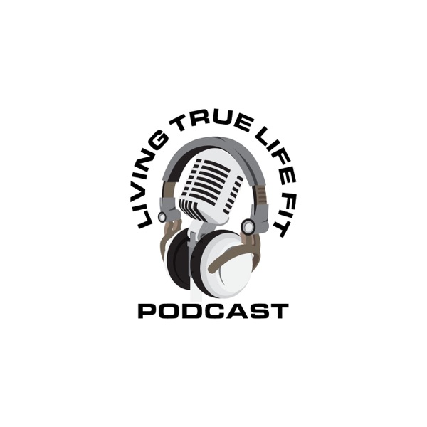 Living True Life Fit Podcast