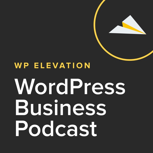WP Elevation WordPress Business Podcast