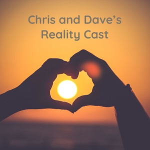 Chris and Dave's Reality Cast: Love Island, Love Is Blind, Too Hot To Handle, Singletown and More
