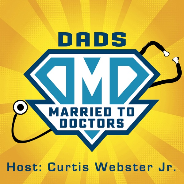 Dads Married to Doctors Spotlight