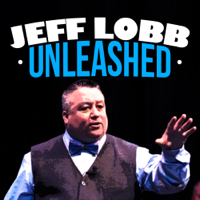 Jeff Lobb Unleashed podcast