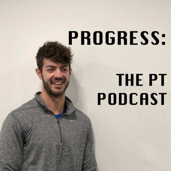 Progress: The PT Podcast