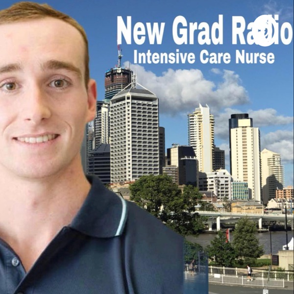 New Grad Radio: Intensive Care & Emergency Nurse